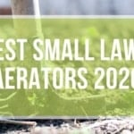 Best Small Lawn Aerators Reviews