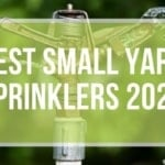 Best Small Yard Sprinklers Reviews