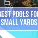 Best Pool for Small Yard 2020