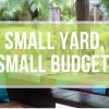 Small Budget, Small Yards – Big Impact!