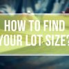 How to Find My Lot Size? – 9 Easy Ways