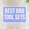 Best BBQ Tool Set Reviews