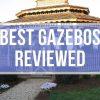 Best Gazebo Reviews 2020