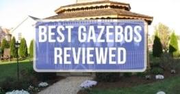 best gazebos reviewed